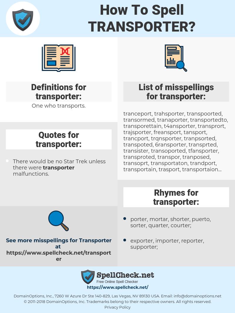 transporter, spellcheck transporter, how to spell transporter, how do you spell transporter, correct spelling for transporter
