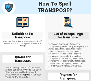 transpose, spellcheck transpose, how to spell transpose, how do you spell transpose, correct spelling for transpose