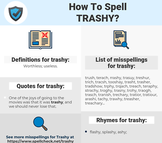 trashy, spellcheck trashy, how to spell trashy, how do you spell trashy, correct spelling for trashy
