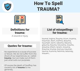 trauma, spellcheck trauma, how to spell trauma, how do you spell trauma, correct spelling for trauma