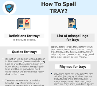 tray, spellcheck tray, how to spell tray, how do you spell tray, correct spelling for tray