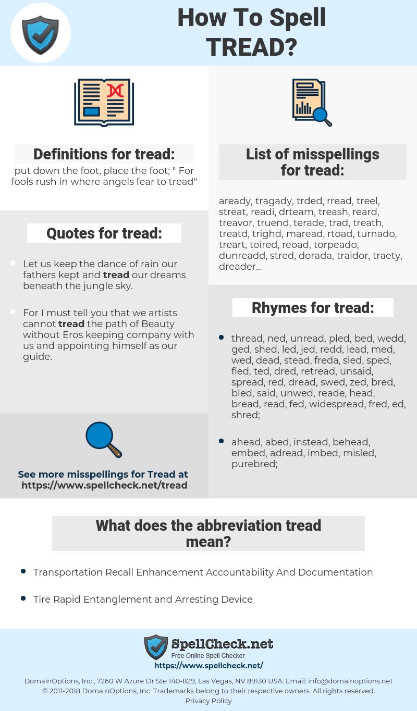 tread, spellcheck tread, how to spell tread, how do you spell tread, correct spelling for tread