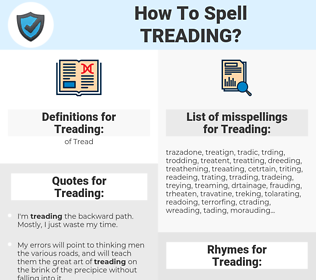 Treading, spellcheck Treading, how to spell Treading, how do you spell Treading, correct spelling for Treading