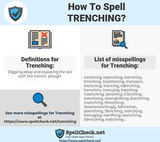 Trenching, spellcheck Trenching, how to spell Trenching, how do you spell Trenching, correct spelling for Trenching