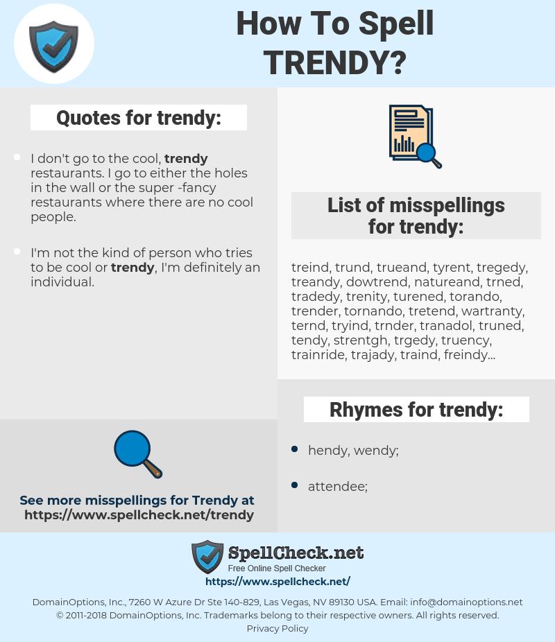 trendy, spellcheck trendy, how to spell trendy, how do you spell trendy, correct spelling for trendy