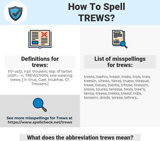 trews, spellcheck trews, how to spell trews, how do you spell trews, correct spelling for trews