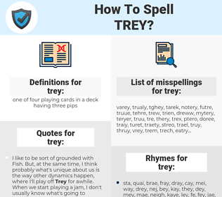 trey, spellcheck trey, how to spell trey, how do you spell trey, correct spelling for trey