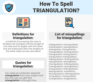 triangulation, spellcheck triangulation, how to spell triangulation, how do you spell triangulation, correct spelling for triangulation
