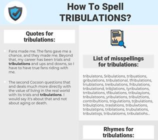 tribulations, spellcheck tribulations, how to spell tribulations, how do you spell tribulations, correct spelling for tribulations