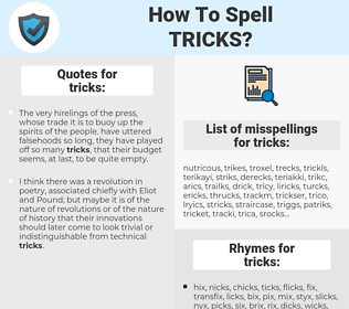 tricks, spellcheck tricks, how to spell tricks, how do you spell tricks, correct spelling for tricks