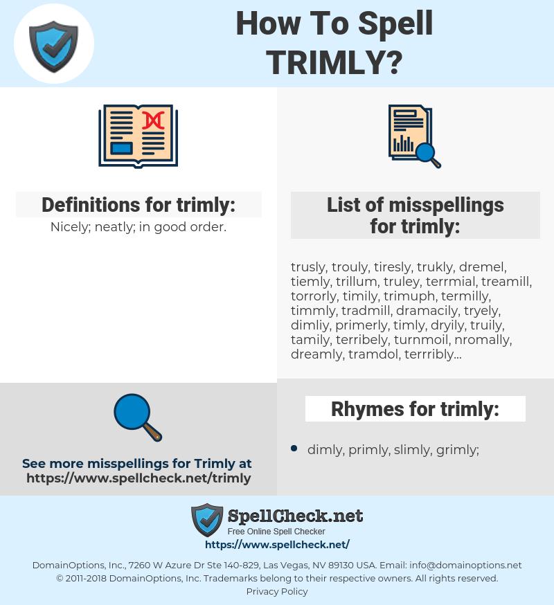 trimly, spellcheck trimly, how to spell trimly, how do you spell trimly, correct spelling for trimly