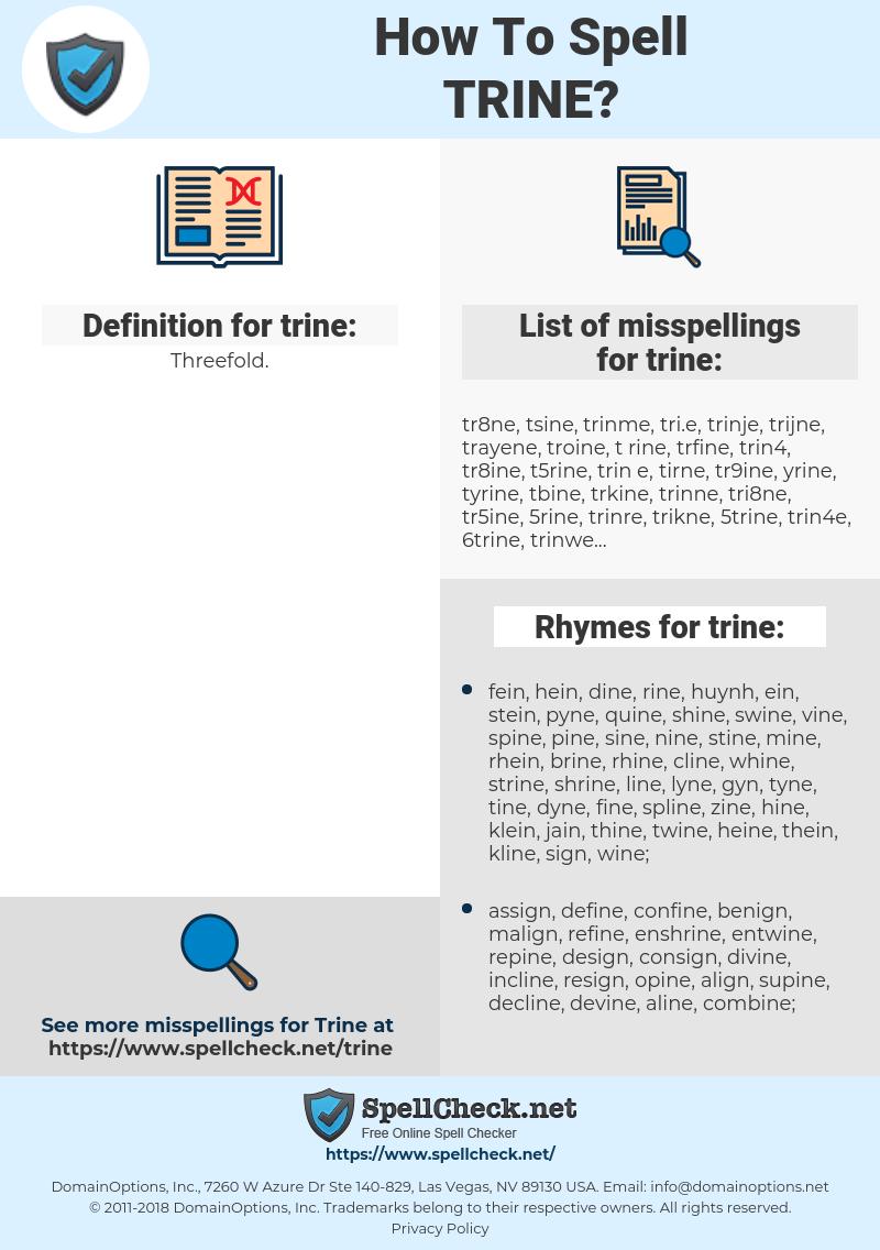 trine, spellcheck trine, how to spell trine, how do you spell trine, correct spelling for trine