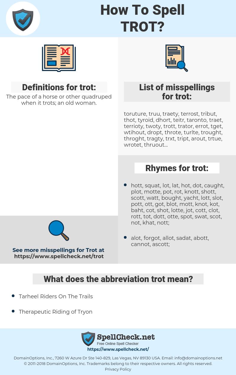 trot, spellcheck trot, how to spell trot, how do you spell trot, correct spelling for trot