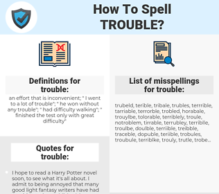 trouble, spellcheck trouble, how to spell trouble, how do you spell trouble, correct spelling for trouble