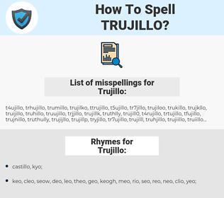 Trujillo, spellcheck Trujillo, how to spell Trujillo, how do you spell Trujillo, correct spelling for Trujillo