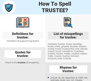trustee, spellcheck trustee, how to spell trustee, how do you spell trustee, correct spelling for trustee