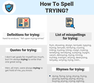 trying, spellcheck trying, how to spell trying, how do you spell trying, correct spelling for trying