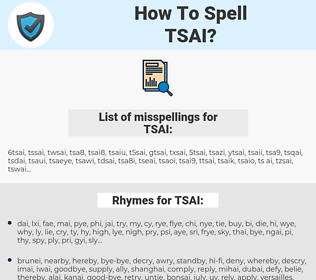 TSAI, spellcheck TSAI, how to spell TSAI, how do you spell TSAI, correct spelling for TSAI
