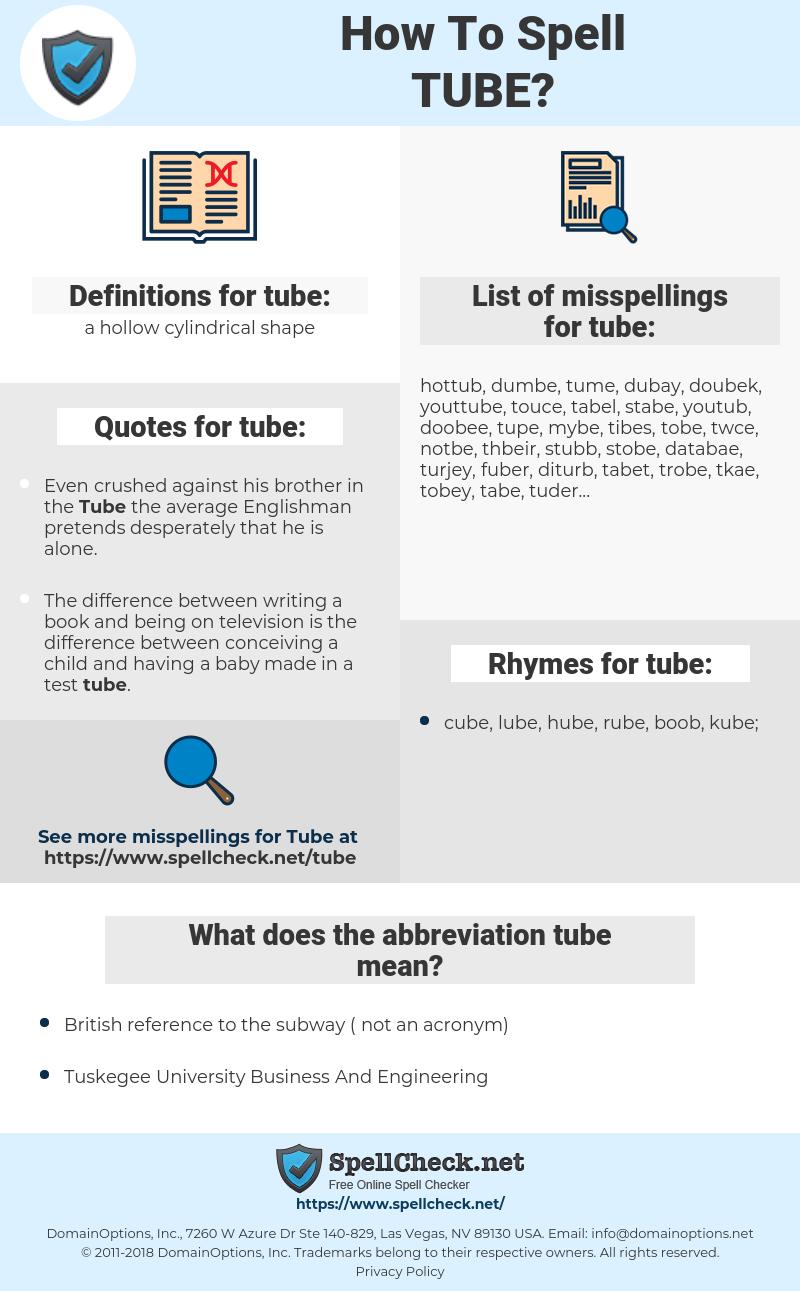 tube, spellcheck tube, how to spell tube, how do you spell tube, correct spelling for tube