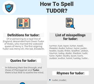 tudor, spellcheck tudor, how to spell tudor, how do you spell tudor, correct spelling for tudor