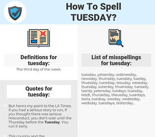 tuesday, spellcheck tuesday, how to spell tuesday, how do you spell tuesday, correct spelling for tuesday