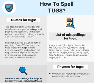 tugs, spellcheck tugs, how to spell tugs, how do you spell tugs, correct spelling for tugs