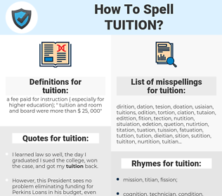 tuition, spellcheck tuition, how to spell tuition, how do you spell tuition, correct spelling for tuition
