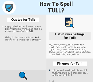 Tull, spellcheck Tull, how to spell Tull, how do you spell Tull, correct spelling for Tull