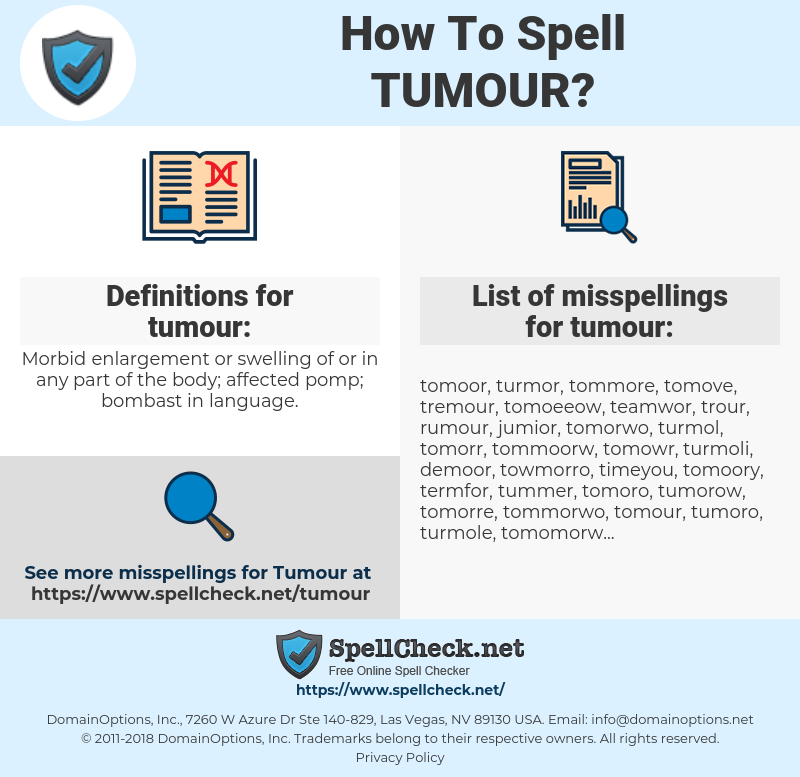 tumour, spellcheck tumour, how to spell tumour, how do you spell tumour, correct spelling for tumour