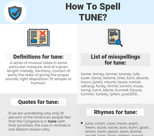 tune, spellcheck tune, how to spell tune, how do you spell tune, correct spelling for tune