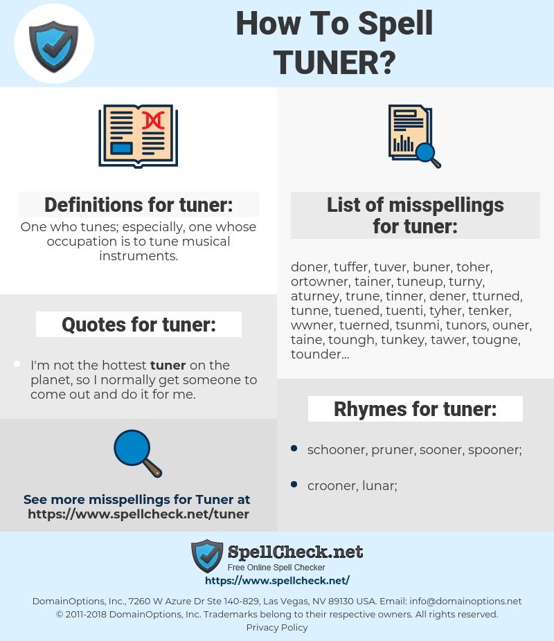 tuner, spellcheck tuner, how to spell tuner, how do you spell tuner, correct spelling for tuner