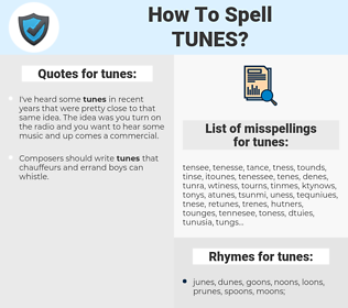 tunes, spellcheck tunes, how to spell tunes, how do you spell tunes, correct spelling for tunes