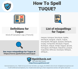 Tuque, spellcheck Tuque, how to spell Tuque, how do you spell Tuque, correct spelling for Tuque