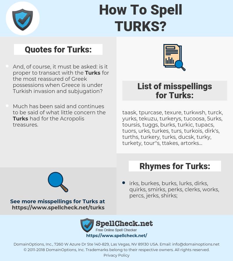 Turks, spellcheck Turks, how to spell Turks, how do you spell Turks, correct spelling for Turks