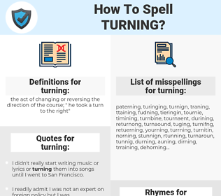 turning, spellcheck turning, how to spell turning, how do you spell turning, correct spelling for turning