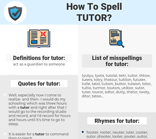 tutor, spellcheck tutor, how to spell tutor, how do you spell tutor, correct spelling for tutor
