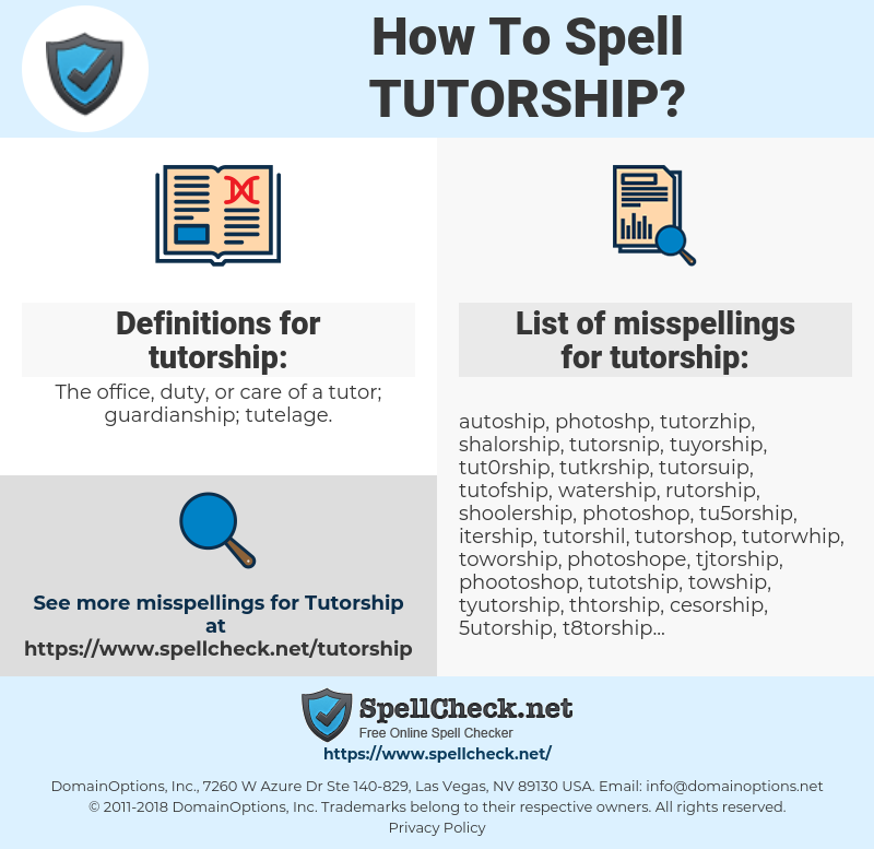 tutorship, spellcheck tutorship, how to spell tutorship, how do you spell tutorship, correct spelling for tutorship