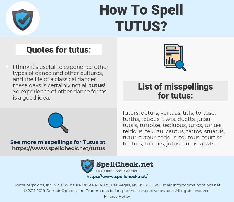 tutus, spellcheck tutus, how to spell tutus, how do you spell tutus, correct spelling for tutus
