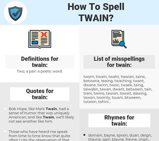 twain, spellcheck twain, how to spell twain, how do you spell twain, correct spelling for twain