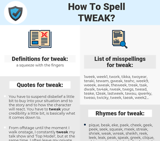 tweak, spellcheck tweak, how to spell tweak, how do you spell tweak, correct spelling for tweak
