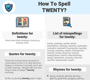 twenty, spellcheck twenty, how to spell twenty, how do you spell twenty, correct spelling for twenty