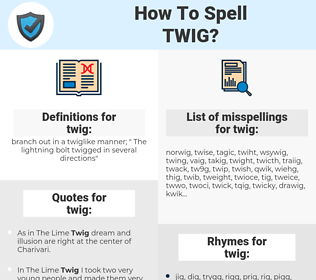 twig, spellcheck twig, how to spell twig, how do you spell twig, correct spelling for twig