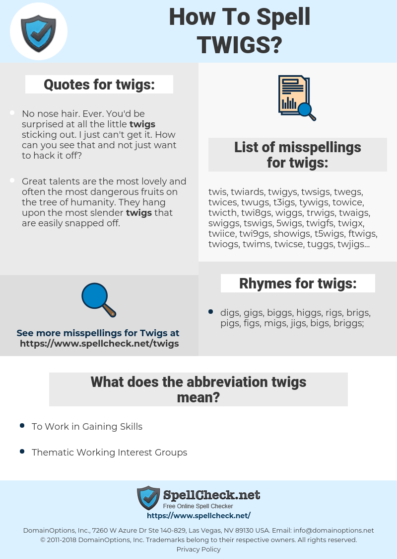 twigs, spellcheck twigs, how to spell twigs, how do you spell twigs, correct spelling for twigs