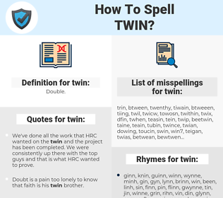 twin, spellcheck twin, how to spell twin, how do you spell twin, correct spelling for twin