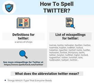 twitter, spellcheck twitter, how to spell twitter, how do you spell twitter, correct spelling for twitter