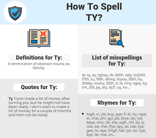 Ty, spellcheck Ty, how to spell Ty, how do you spell Ty, correct spelling for Ty