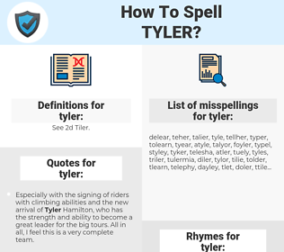tyler, spellcheck tyler, how to spell tyler, how do you spell tyler, correct spelling for tyler