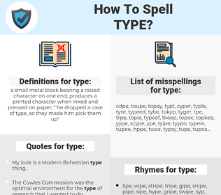 type, spellcheck type, how to spell type, how do you spell type, correct spelling for type