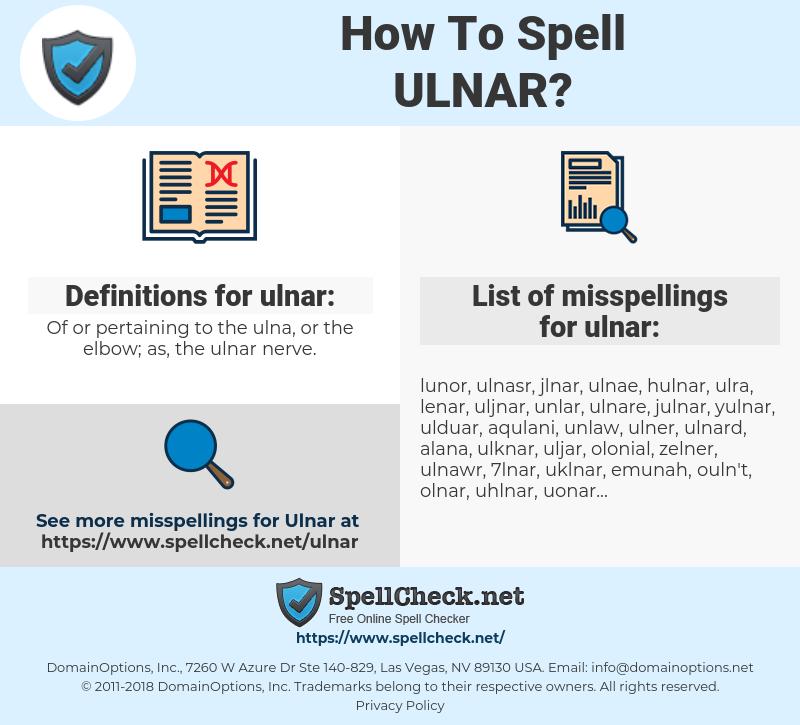 ulnar, spellcheck ulnar, how to spell ulnar, how do you spell ulnar, correct spelling for ulnar