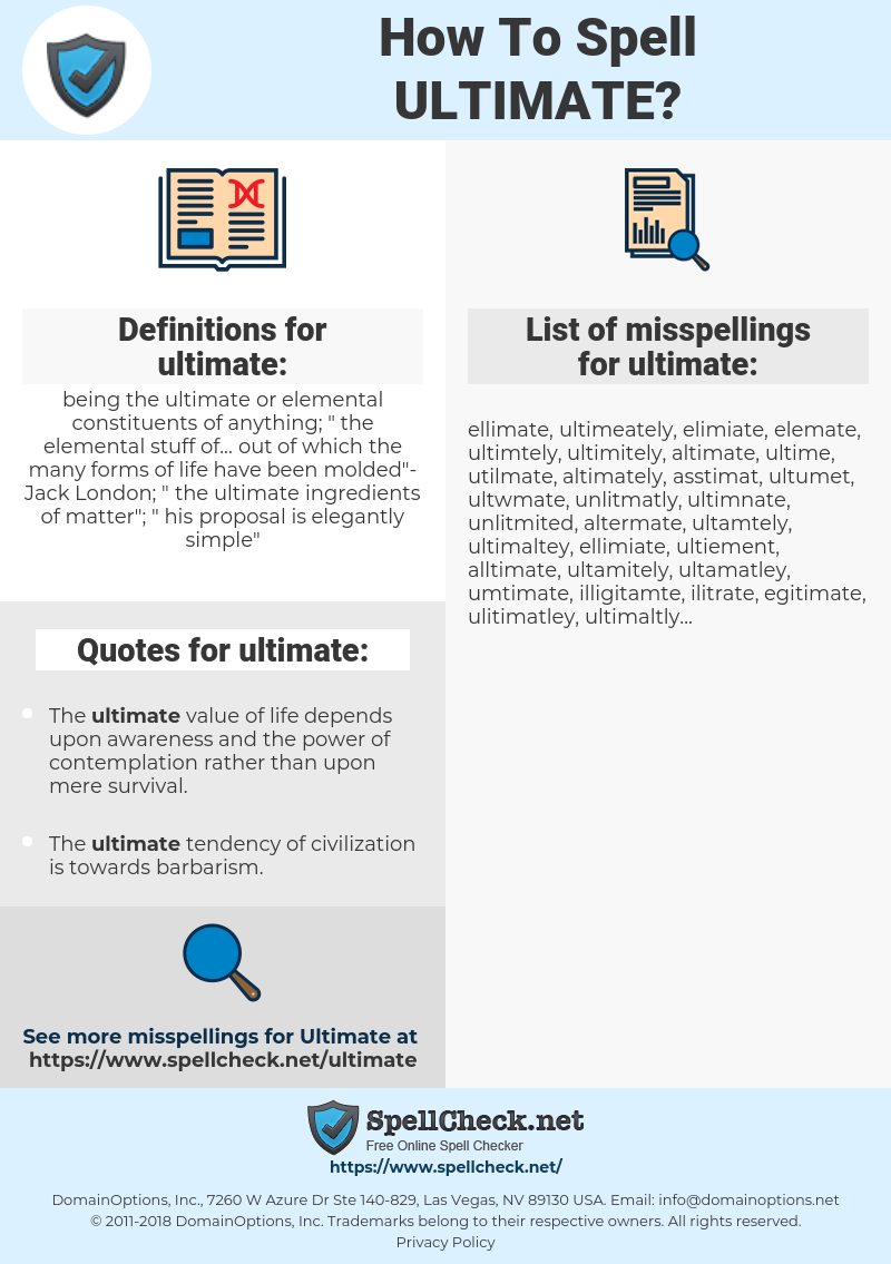 ultimate, spellcheck ultimate, how to spell ultimate, how do you spell ultimate, correct spelling for ultimate